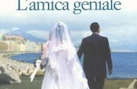 Elena Ferrante, L'amica geniale (2011, E/O)